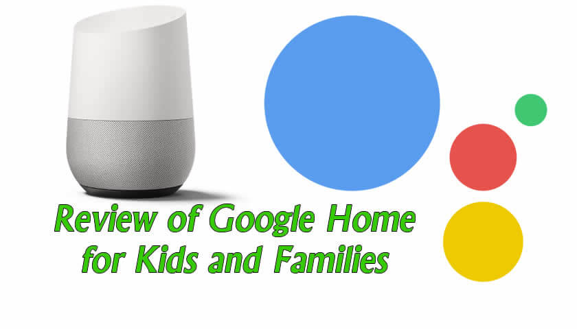 Review of Google Home for Kids and Families